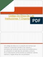 Código De Ética De Las Instituciones Y Organizaciones