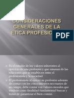 Consideraciones Generales de La Etica Profesional