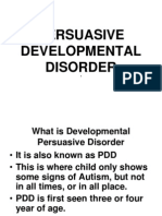Persuasive Developmental Disorder