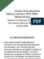La Federalizacion Alberto Arnaut