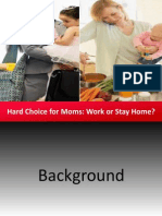 Hard Choice for Moms Work or Stay Home