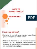 Métodos de Alfabetização - CEDIDO PELO GRUPO PAIXAO DE EDUCAR