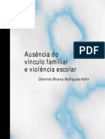 Ausência do vínculo familiar e violência escolar -Cleonice Hahn
