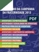 A Caminho Da Campanha Da Fraternidade 2013