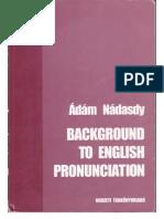 Nádasdy - Background to English pronunciation