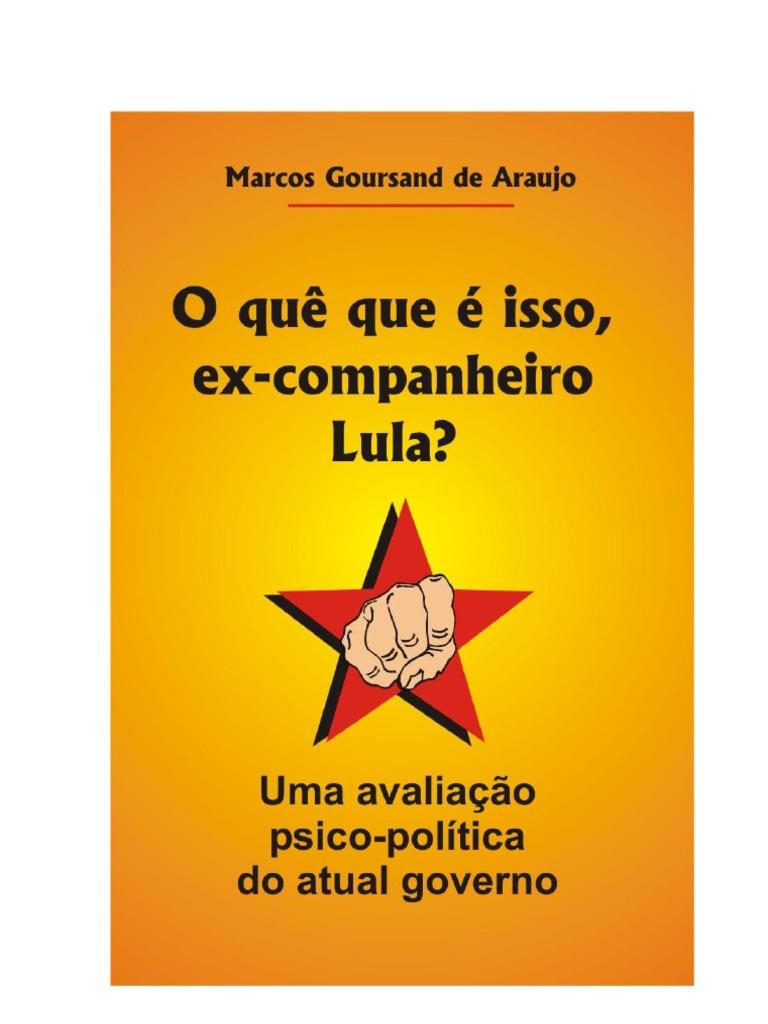 O que é isso ex-companheiro Lula 8523a71559247