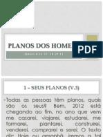 Planos dos Homens