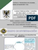 """Sustentación """"CARACTERIZACIÓN Y DISEÑO DE UNA MEZCLA DENSA EN CALIENTE CON LAS ASFÁLTITAS DE PESCA-BOYACÁ. Cantera Santa Teresa"""""""