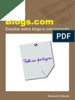 [AMARAL, ADRIANA RECUERO, RAQUEL MONTARDO, SANDRA] Blogs.com - Estudos sobre blogs e comunicação