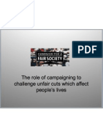 The role of campaigning to challenge unfair cuts which affect people's lives.