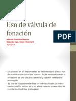 Uso de válvula de fonación