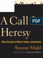 Anouar Majid a Call for Heresy Why Dissent is Vital to Islam and America 2009