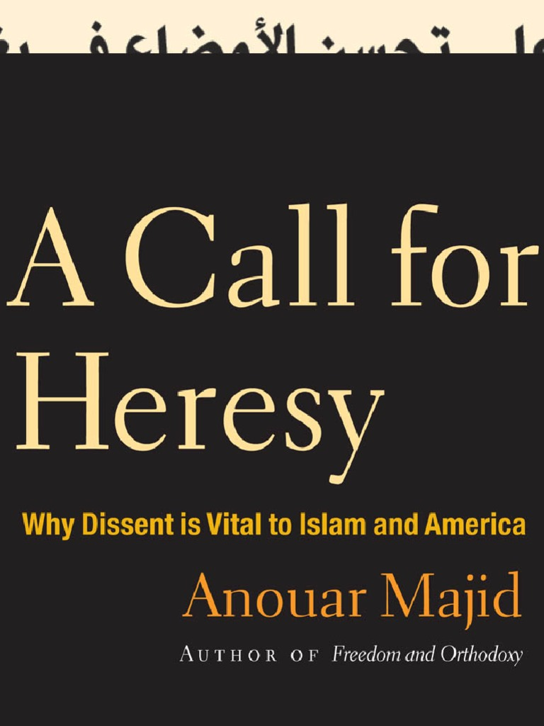 Anouar majid a call for heresy why dissent is vital to islam and anouar majid a call for heresy why dissent is vital to islam and america 2009 dualism spirituality fandeluxe Image collections