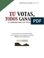 Results of the Tu Votas Todos Ganamos Campaign