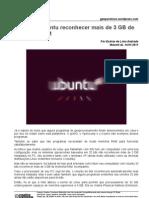 Gpl Fac3a7a Seu Ubuntu Reconhecer Mais de 3 Gb de Memc3b3ria Ram