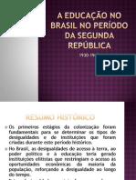 aeducaonobrasilnoperododasegundarepblica-090424033102-phpapp01