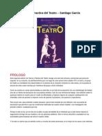 GARCÍA, Santiago - Teoria y Practica del Teatro.pdf
