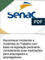 Reconhecer Incidentes e Acidentes do Trabalho com base na legislação pertinente  - Aula 1
