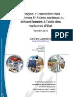 Analyse et correction des systèmes lineaires continus ou échantillionnées a l'aide des variable d'états