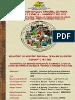 RELATÓRIO DO MERCADO NACIONAL DE FAUNA SILVESTRE E EXÓTICA - SEGMENTO PET 2012