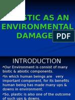 Plastic as an Environmental Damager