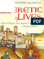 Heretic Lives, Medieval Heresy From Bogomil and the Cathars to Wyclif and Hus - Michael Frassetto