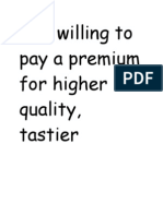 Are Willing to Pay a Premium for Higher Quality