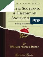 Celtic Scotland a History of Ancient Alban Vol 1 of 3 - 9781440080531