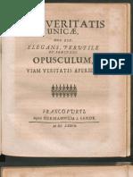 Via veritatis unicæ hoc est elegans perutile et præstans opusculum viam veritatis aperiens
