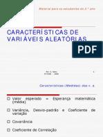 CARACTERÍSTICAS DAS VARIÁVEIS ALEATÓRIAS