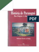 HISTORIA DE PARANAGUÁ_ Das origens a atualidade 2009   W Ferreira de Freitas