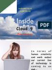 Inside Cloud 9