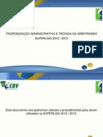 PADRONIZAÇÃO ADMINISTRATIVA E TÉCNICA DA ARBITRAGEM DA SUPERLIGA 2012-2013