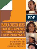 Mujeres Indígenas Originarias y Campesinas. Nuestros Derechos en el Sistema de Justicia Plural.