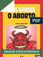 034 - Coleção Fábulas Bíblicas Volume 34 - Deus Aprova o Aborto
