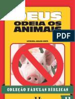 Coleção Fábulas Bíblicas Volume 12 - Deus Odeia os Animais