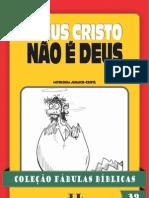 Coleção Fábulas Bíblicas Volume 39 - Jesus Cristo NÃO é Deus