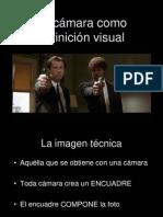 La cámara como definición visual
