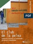 El Club de la Pelea. Gobierno y medios, un entramado de fuerzas y debilidades