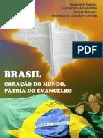 - BRASIL, CORAÇÃO DO MUNDO, PÁTRIA DO EVANGELHO