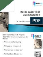 MBO15 Presentatie J Van Der Meulen W Streumer (Nov 2012)