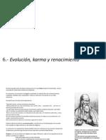 I.- La Vida 6.- Evolucion, Karma y Renacimiento