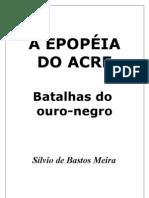 A epopéia do Acre - Silvio Meira