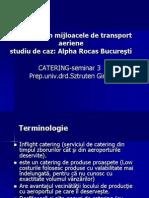 Cateringul +«n mijloacele de transport aeriene.seminar 3