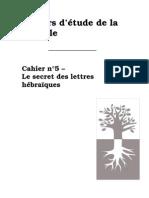 Cahiers D'étude de la Kabbale N°5- Le secret des lettres hébraiques