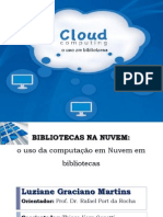 BIBLIOTECAS NA NUVEM:o uso da computação em Nuvem em bibliotecas