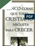 Cinco Cosas Que Todo Cristiano Necesita Para Crecer- r.c. Sproul