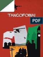 Tangofobia Fiasco