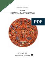 Mircea Eliade - Yoga Inmortalidad y Libertad