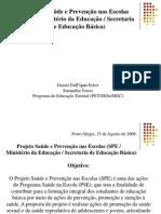 Apresentação - Projeto Saúde e Prevenção nas Escolas - Daniel Dall'Igna Ecker; Samantha Torres - 2009